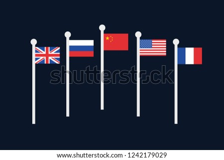 United Nations Security council - five permanent member states and countries ( Great Britain, Russia, USA, China, France) have national flag on the pole and mast. Vector illustration