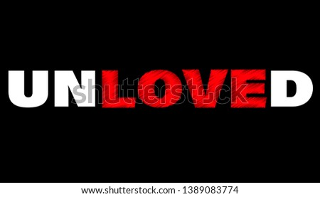 unloved modern fashion slogan for t-shirt and apparels tee graphic vector print isolated on black background