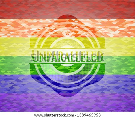 Unparalleled on mosaic background with the colors of the LGBT flag