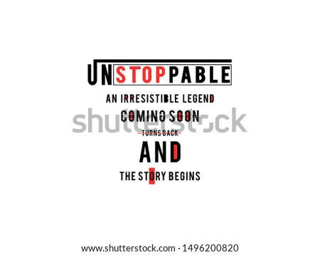 Unstoppable Typography modern Fashion Slogan for T-shirt and apparels graphic vector Print.