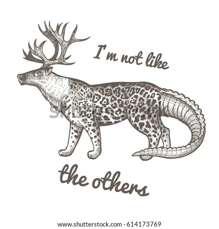 "Unusual fantastic animal and phrase ""I'm not like the others"". Funny creature includes head of reindeer, torso of jaguar, tail of crocodile. Vector illustration. Black and white. Vintage engraving."
