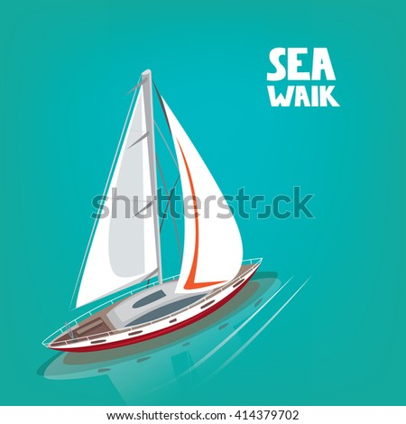 Unusual view from above on a sailing yacht, floating on the sea. In the water the reflection of the boat. Inscription Sea Walk. Vector illustration