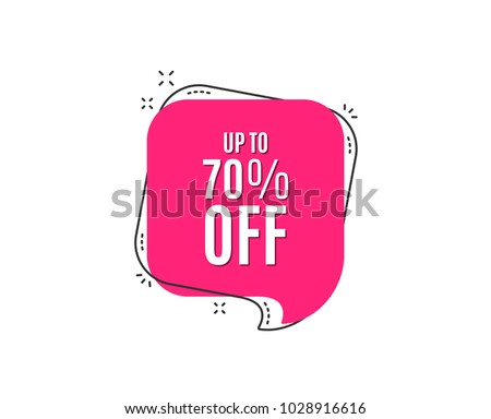 Up to 70% off Sale. Discount offer price sign. Special offer symbol. Save 70 percentages. Speech bubble tag. Trendy graphic design element. Vector