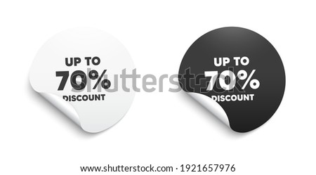 Up to 70 percent Discount. Round sticker with offer message. Sale offer price sign. Special offer symbol. Save 70 percentages. Circle sticker mockup banner. Discount tag badge shape. Vector
