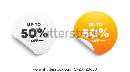 Up to 50 percent off Sale. Round sticker with offer message. Discount offer price sign. Special offer symbol. Save 50 percentages. Circle sticker mockup banner. Discount tag badge shape. Vector