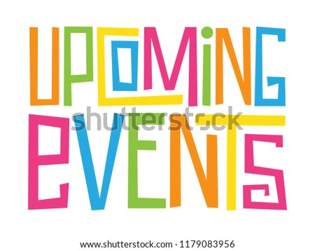 UPCOMING EVENTS hand-drawn letters banner