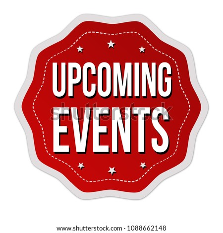 Upcoming events  label or sticker on white background, vector illustration