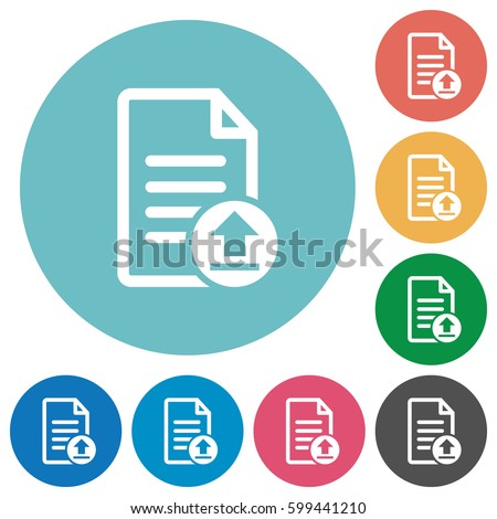 Upload document flat white icons on round color backgrounds
