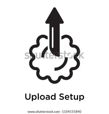 Upload Setup icon vector isolated on white background for your web and mobile app design, Upload Setup logo concept