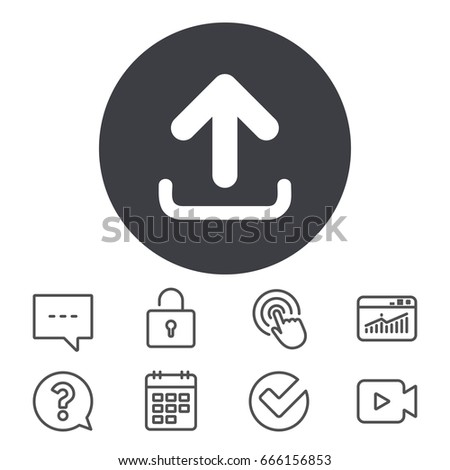 Upload sign icon. Load data symbol. Calendar, Locker and Speech bubble line signs. Video camera, Statistics and Question icons. Vector