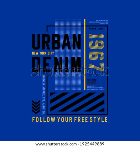 urban denim,1967,follow your freestyle typography graphic design, for t-shirt prints, vector illustration  Foto stock ©