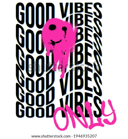 Urban neon graffiti Good Vibes slogan print with smile face - Hipster graphic vector pattern for tee - t shirt and sweatshirt
