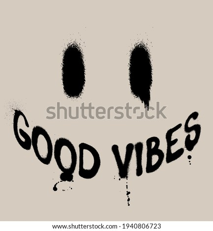 Urban neon graffiti good vibes slogan print with smile face. Hipster graphic vector pattern for t shirt and sweatshirt print design.