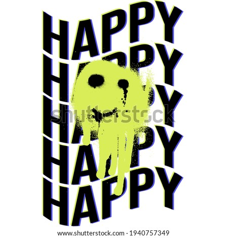 Urban neon graffiti happy slogan print with smile face - Hipster graphic vector pattern for tee - t shirt and sweatshirt