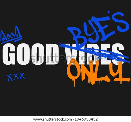 Urban street style Good Vibes Only slogan print with neon graffiti font - Hipster graphic vector pattern for t shirt and sweatshirt print design