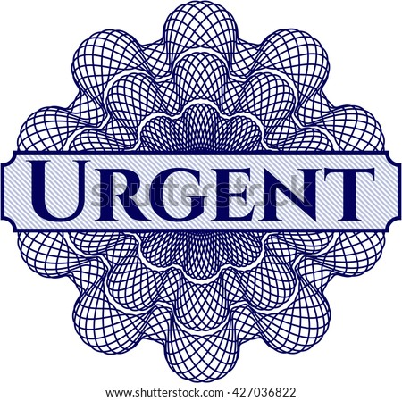 Urgent written inside a money style rosette