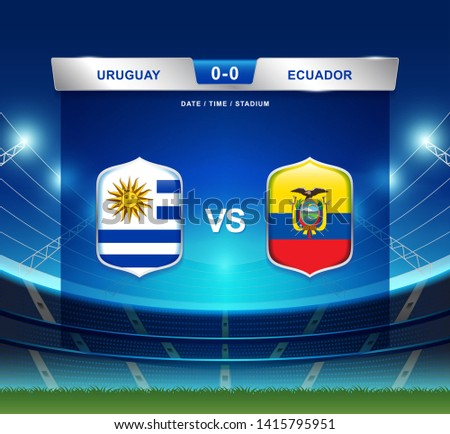 Uruguay vs Ecuador scoreboard broadcast template for sport soccer south america's tournament 2019 group C and football championship vector illustration