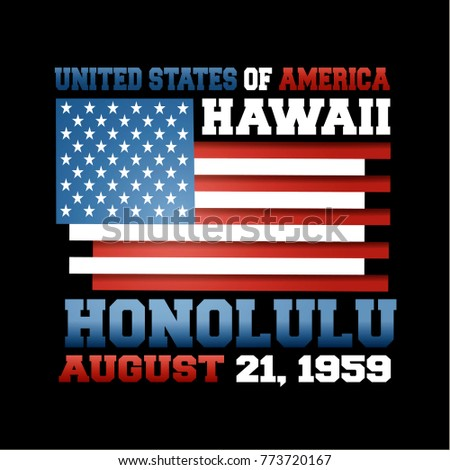 Shutterstock US flag with inscription United States of America, Hawaii, Honolulu, August 21, 1959 on black background.