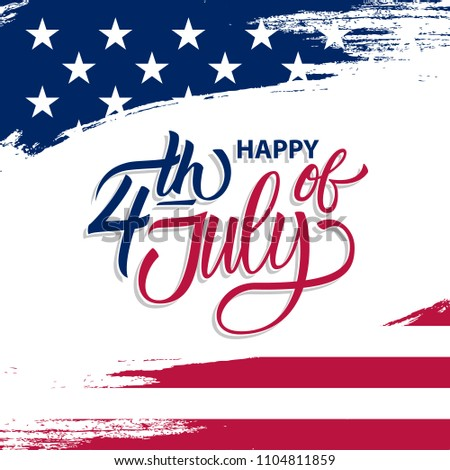 USA Independence Day greeting card with brush stroke background in United States national flag colors and hand lettering text Happy 4th of July. Vector illustration. - Shutterstock ID 1104811859