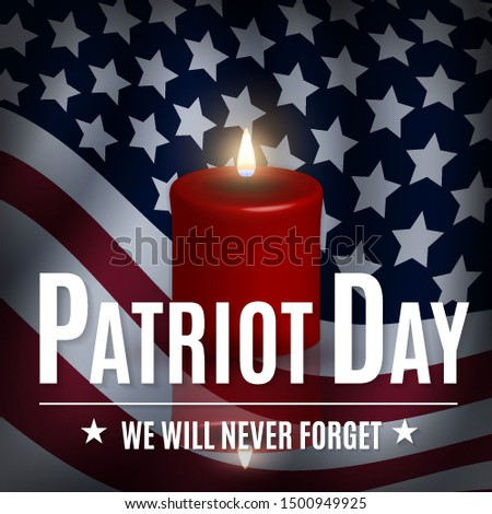 USA Patriot Day illustration. patriotic template for greeting card, flyer, poster, banner. American flag, candle, holiday message. We will never forget the Victims of 9.11 Terrorist Attacks.