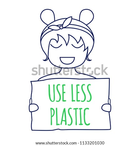 Use less plastic concept. Environment protection poster. Use less plastic illustration. Smiling girl with Use less plastic sign in her hands. Use less plastic sign. Vector illustration.