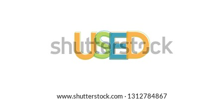 """Used word concept. """"Used"""" . Use for cover, banner, blog."""