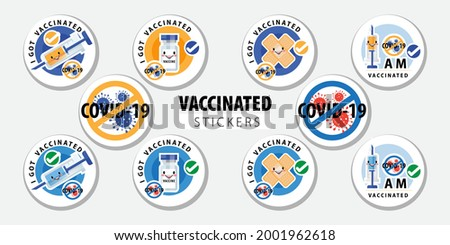 Vaccinated sticker or Vaccination round badges with quote - I got Covid-19 vaccinated, i am covid-19 vaccinated. Coronavirus vaccine stickers with medical plaster, syringe and treatment symbol Vector