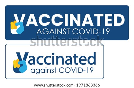 Vaccination badge or sticker with quote - vaccinated against COVID-19. Victory gesture as hand fingers formed v. Coronavirus vaccine stickers. Successful vaccination concept. Vector illustration