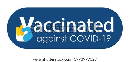 Vaccination badge or sticker with quote - vaccinated against covid 19. Victory gesture as hand fingers formed v. Coronavirus vaccine stickers. Successful vaccination concept. Vector illustration