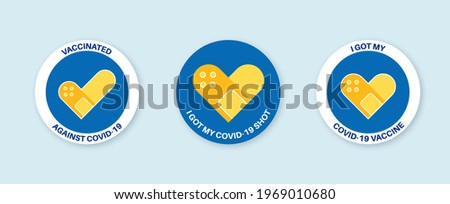 Vaccination round badges with quote - I got covid 19 vaccine, i got my covid-19 shot, vaccinated against covid-19. Coronavirus vaccine stickers with medical plaster as heart symbol Vector illustration