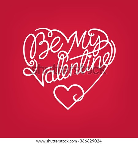 Valentine's day card. Be My Valentine hand drawn lettering in heart shape on a red background. #366629024