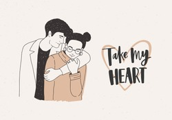 Valentine's day greeting card or postcard template with charming embracing young modern man and woman and Take My Heart inscription on light background. Hand drawn holiday vector illustration.