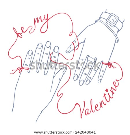 "Stock Photo Valentine's Day greeting card. Simple outline drawing of two hands, male and female, connected by the red string of fate. Isolated on white background with words ""Be my Valentine"""