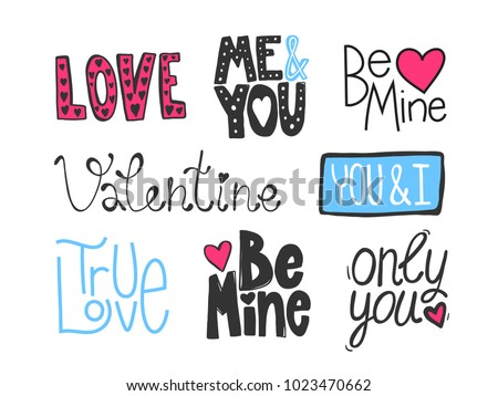 Valentine's day hand drawn lettering calligraphic quotes sayings stickers set about love. love, me and you, be mine, valentine, you and I, true love, only you