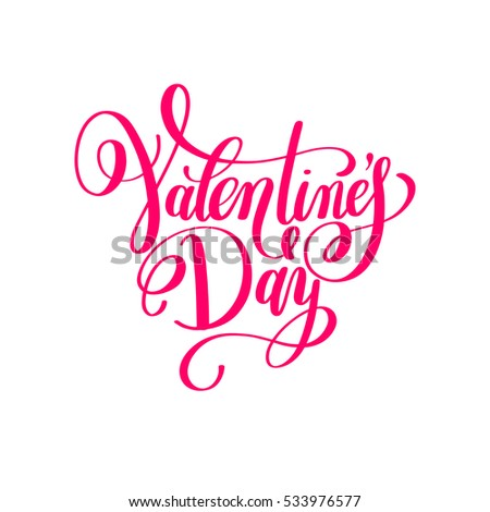Valentine's Day handwritten love lettering to greeting card, poster, party flyer, calligraphy vector illustration