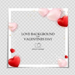 Valentines Day and Love Background Photo Frame Template for post in Social Network. Vector Illustration