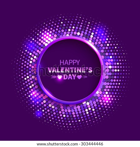 Valentines Day background. Violet shining round frame in the disco style