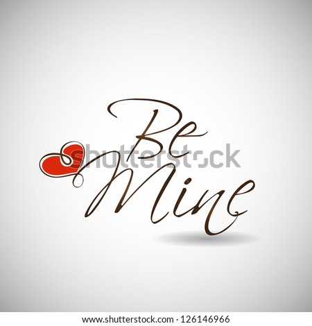 Valentines Day background with text Be Mine with glossy heart on grey.