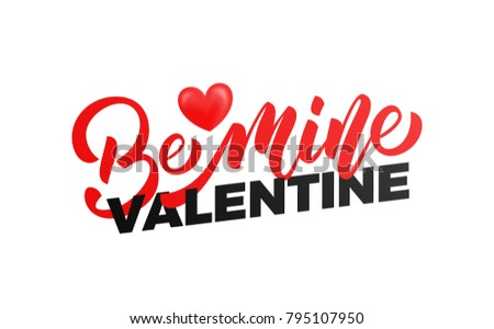 Valentines Day. Be Mine Valentine Typography With Glossy Heart. Valentines  Card