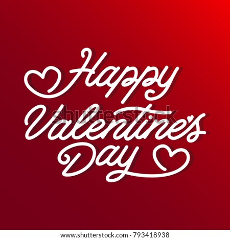 Valentines Day Lettering. Handwritten Romantic Greeting Card with Text Happy Valentines Day. February 14, Love and Heart. Vector illustration. #793418938