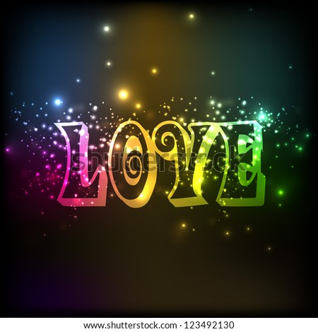 Valentines Day love card or greeting card with colorful shiny text LOVE. EPS 10. #123492130