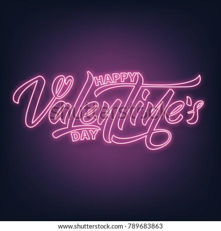 Valentines Day. Valentines Day neon script lettering. Valentine's Day neon sign. #789683863