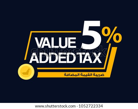 Value Added Tax (VAT) written in English and Arabic 5 percent % VAT