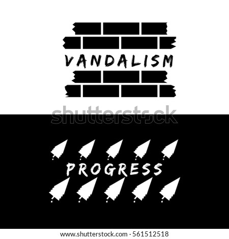 vandalism and progress concept
