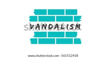 vandalism concept vandalism
