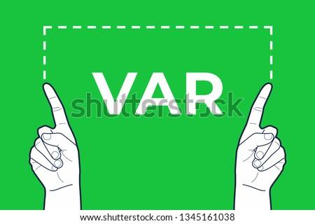 VAR referee hands sign. Imagine de stoc ©