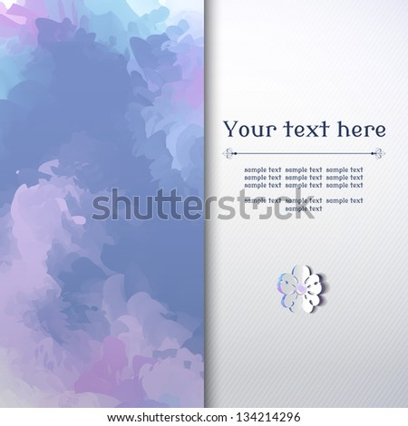 Vector abstract background with sample text. Imitation watercolor drawing. Flower cut from paper. Perfect for invitations, announcement or greetings.