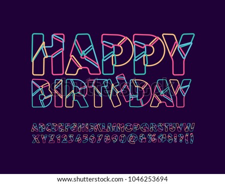 Vector abstract bright greeting card Happy Birthday! Cool party Font. Geometric colorful Alphabet Letters, Numbers and Symbols