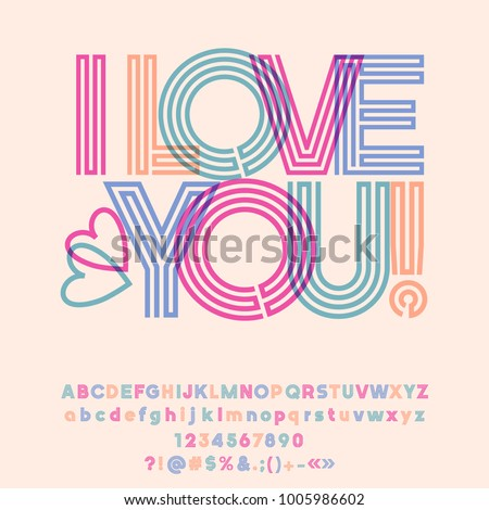 Vector abstract colorful greeting card I Love You with cute Hearts. Set of geometric Alphabet Letters, Numbers and Punctuation Symbols