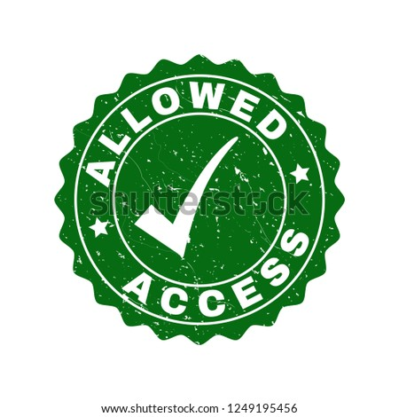 Vector Allowed Access scratched stamp seal with tick inside. Green Allowed Access imprint with dirty surface. Round rubber stamp imprint.